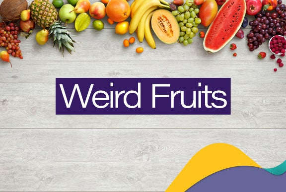 6 Weird fruits you've probably never heard of