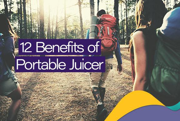 12 Benefits of having a Portable Juicer for travelers